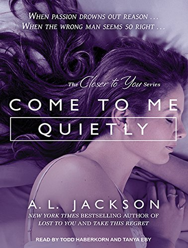 Come to Me Quietly (Library Edition): A. L. Jackson