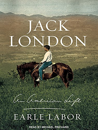 Jack London (Library Edition): An American Life: Earle Labor