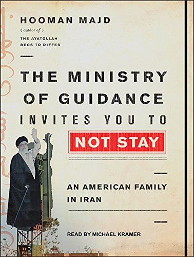 9781452646954: The Ministry of Guidance Invites You to Not Stay: An American Family in Iran