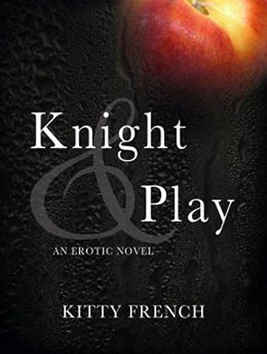 Knight and Play (Library Edition): Kitty French