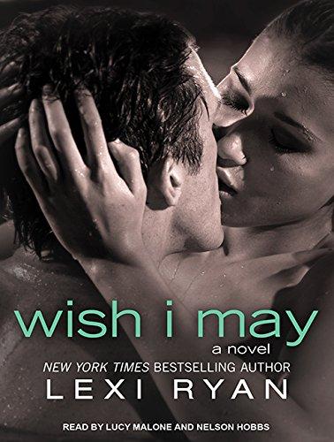 Wish I May (Library Edition): Lexi Ryan
