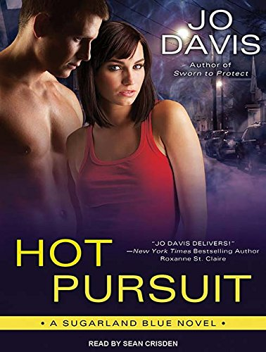 Hot Pursuit: A Sugarland Blue Novel: Library Edition: Davis, Jo/ Crisden, Sean (Narrator)