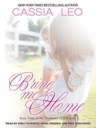 Bring Me Home (Library Edition): Cassia Leo