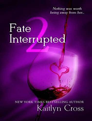 Fate Interrupted 2: Kaitlyn Cross