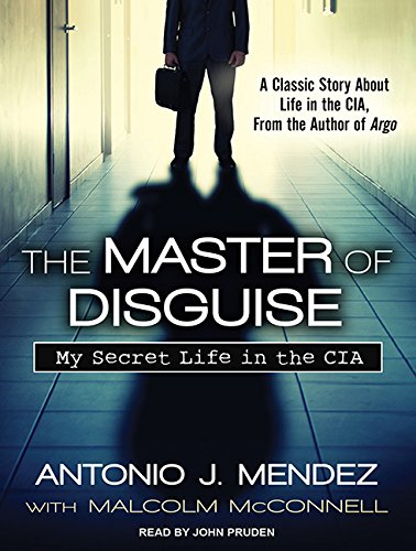 The Master of Disguise (Library Edition): My Secret Life in the CIA: Antonio J. Mendez