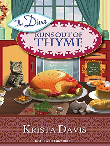 The Diva Runs Out of Thyme (Library Edition): A Domestic Diva Mystery: Krista Davis