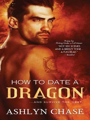 How to Date a Dragon (Library Edition): Ashlyn Chase