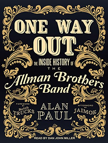 One Way Out (Library Edition): The Inside History of the Allman Brothers Band: Alan Paul