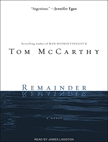 Remainder: A Novel (1452650101) by Tom McCarthy