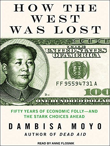 9781452650678: How the West Was Lost: Fifty Years of Economic Folly---and the Stark Choices Ahead
