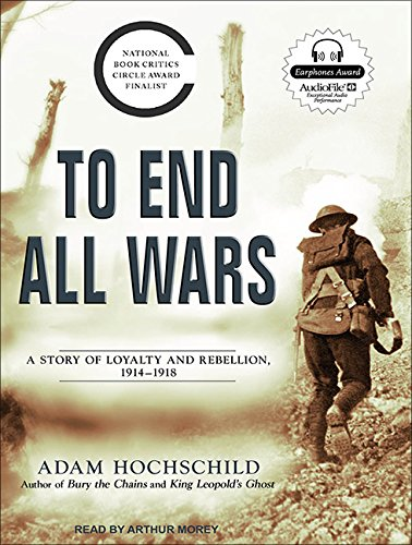 9781452651316: To End All Wars: A Story of Loyalty and Rebellion, 1914-1918