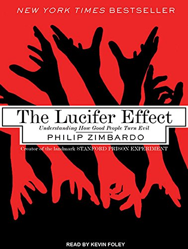 9781452651507: The Lucifer Effect: Understanding How Good People Turn Evil