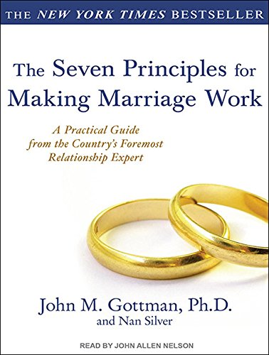 9781452651514: The Seven Principles for Making Marriage Work: A Practical Guide from the Country's Foremost Relationship Expert
