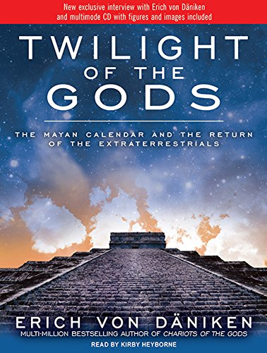 9781452651675: Twilight of the Gods: The Mayan Calendar and the Return of the Extraterrestrials