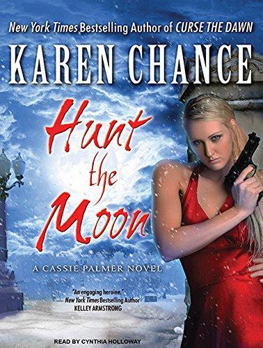 9781452651767: Hunt the Moon: A Cassie Palmer Novel (Cassandra Palmer)