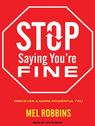 9781452652313: Stop Saying You're Fine: Discover a More Powerful You