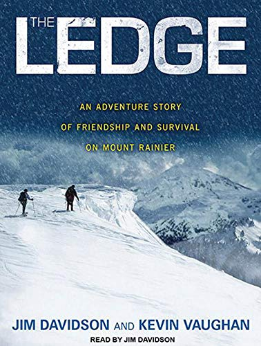 The Ledge: An Adventure Story of Friendship and Survival on Mount Rainier: Davidson, Jim; Vaughan, ...