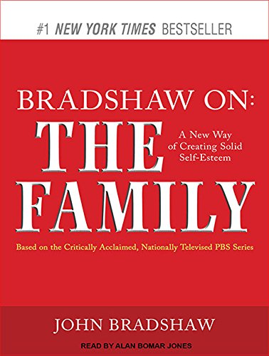 9781452653532: Bradshaw On: The Family: A New Way of Creating Solid Self-Esteem