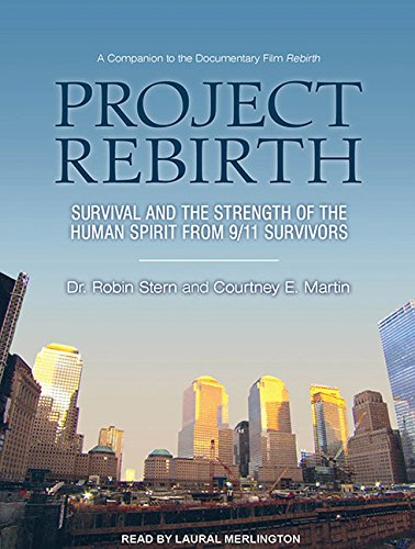 9781452653921: Project Rebirth: Survival and the Strength of the Human Spirit from 9/11 Survivors