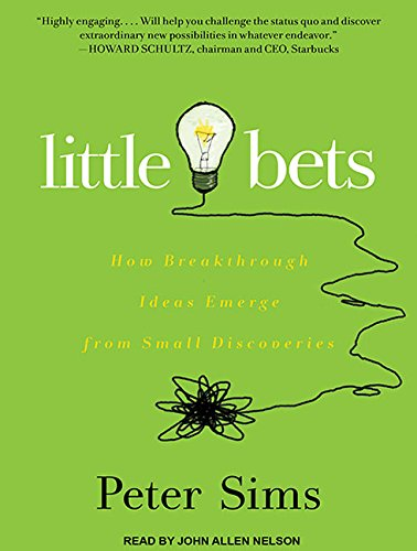 9781452653938: Little Bets: How Breakthrough Ideas Emerge from Small Discoveries