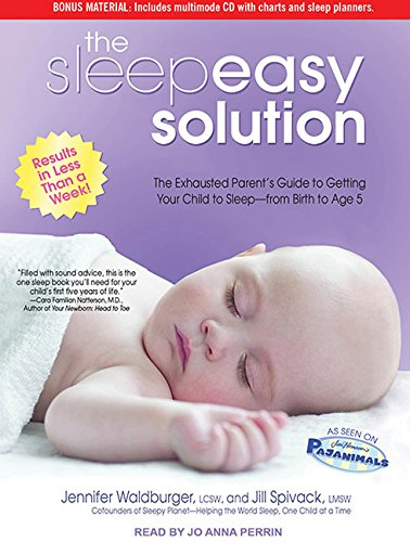 9781452653983: The Sleepeasy Solution: The Exhausted Parent's Guide to Getting Your Child to Sleep-from Birth to Age 5