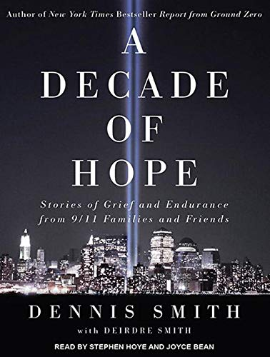 9781452654058: A Decade of Hope: Stories of Grief and Endurance from 9/11 Families and Friends