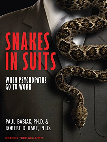 9781452654249: Snakes in Suits: When Psychopaths Go to Work