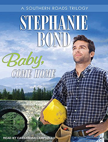 Baby, Come Home (Southern Roads): Stephanie Bond