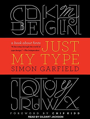 9781452654515: Just My Type: A Book About Fonts