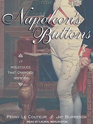 Napoleon's Buttons: 17 Molecules That Changed History: Burreson, Jay; Le Couteur, Penny