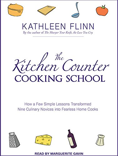 9781452654676: The Kitchen Counter Cooking School: How A Few Simple Lessons Transformed Nine Culinary Novices into Fearless Home Cooks