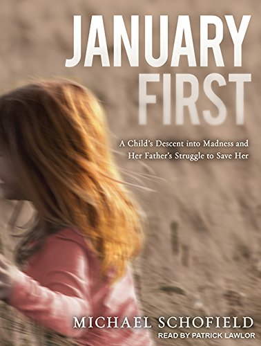 9781452654799: January First: A Child's Descent into Madness and Her Father's Struggle to Save Her