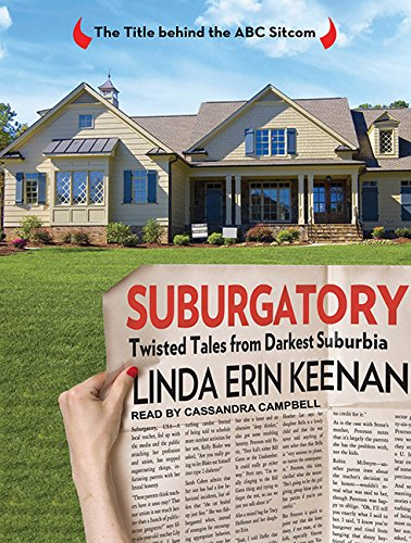 Suburgatory: Twisted Tales from Darkest Suburbia: Linda Erin Keenan