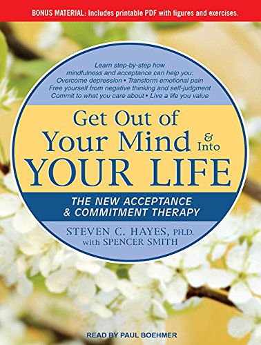 9781452655383: Get Out of Your Mind & Into Your Life: The New Acceptance & Commitment Therapy