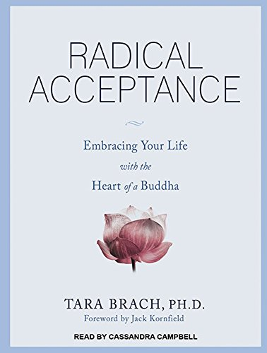 9781452656021: Radical Acceptance: Embracing Your Life with the Heart of a Buddha