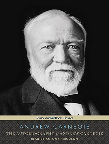 9781452657455: The Autobiography of Andrew Carnegie (Tantor Audio & eBook Classics)