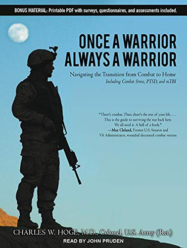 9781452657547: Once a Warrior---Always a Warrior: Navigating the Transition from Combat to Home---Including Combat Stress, PTSD, and mTBI