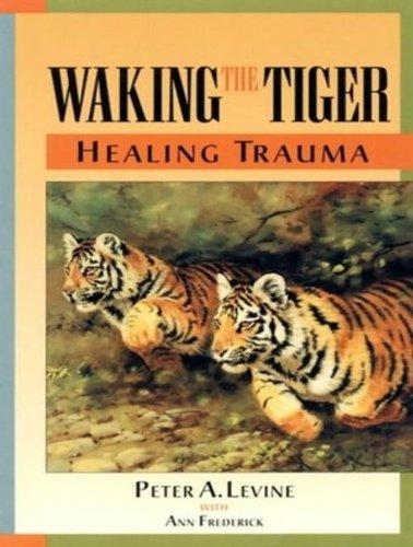 9781452657691: Waking the Tiger: Healing Trauma