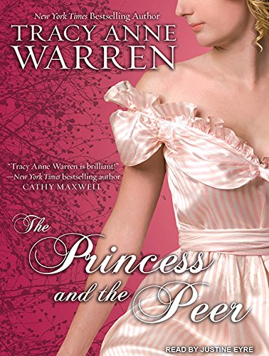 The Princess and the Peer: Warren, Tracy Anne/