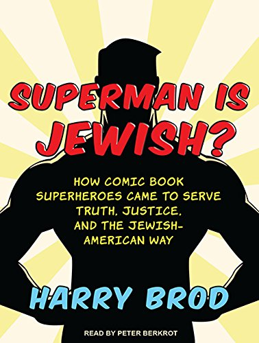 9781452658155: Superman Is Jewish?: How Comic Book Superheroes Came to Serve Truth, Justice, and the Jewish-American Way