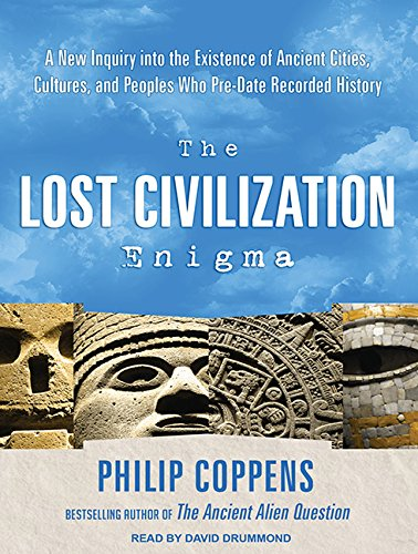 9781452659107: The Lost Civilization Enigma: A New Inquiry into the Existence of Ancient Cities, Cultures, and Peoples Who Pre-Date Recorded History
