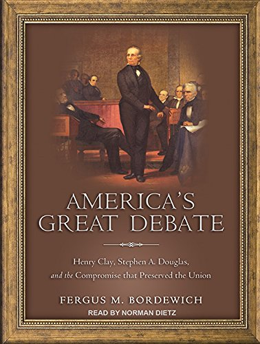 9781452659428: America's Great Debate: Henry Clay, Stephen A. Douglas, and the Compromise That Preserved the Union