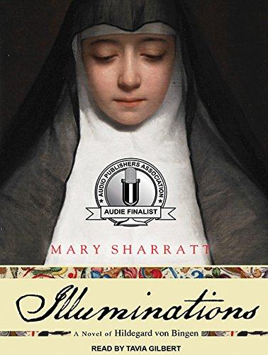 Illuminations: A Novel of Hildegard Von Bingen: Sharratt, Mary