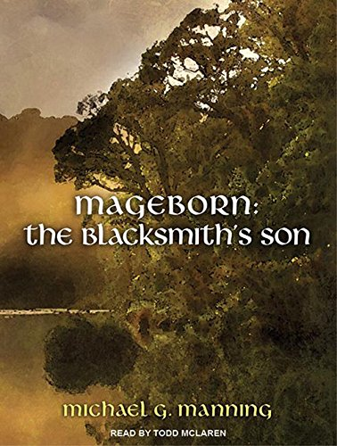 9781452661124: Mageborn:The Blacksmith's Son