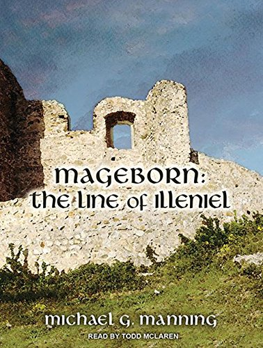 9781452661131: Mageborn: The Line of Illeniel