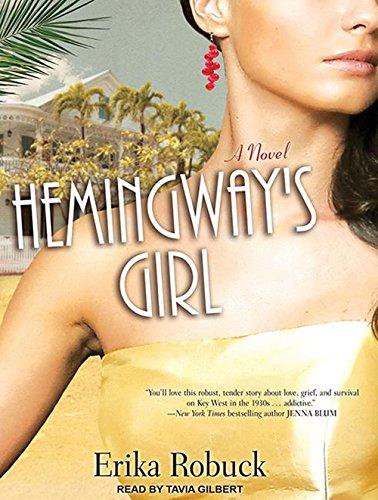 Hemingway's Girl: Robuck, Erika/ Gilbert, Tavia (Narrator)