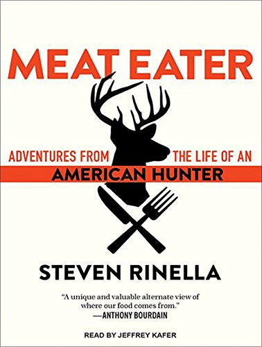 9781452663067: Meat Eater: Adventures from the Life of an American Hunter
