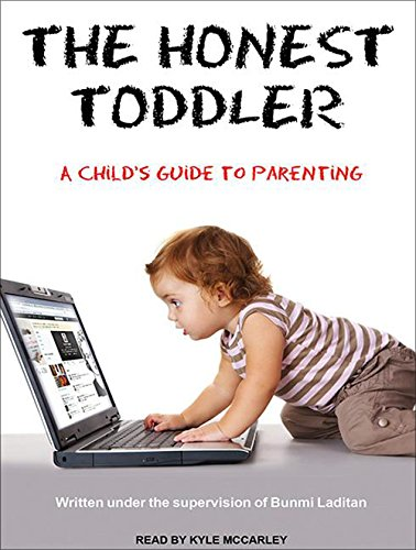 9781452663753: The Honest Toddler: A Child's Guide to Parenting