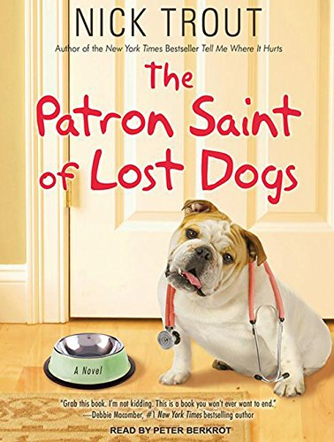 The Patron Saint of Lost Dogs: Trout, Nick