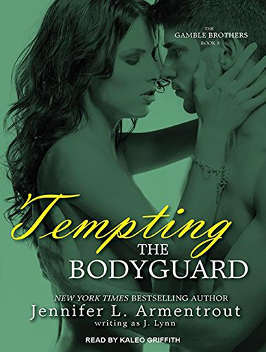 Tempting the Bodyguard (Gamble Brothers): Lynn, J.; Armentrout, Jennifer L.